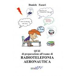 Quiz di Preparazione all'esame di  Radiotelefonia Aeronautica (  D.Fazari) (  D. Fazari )