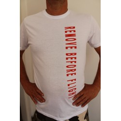 "T-Shirt ""REMOVE BEFORE FLIGHT ""Bianca  Unisex"