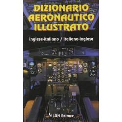 Dizionario Aeronautico Illustrato  (Inglese/Italiano-Italiano/Inglese)