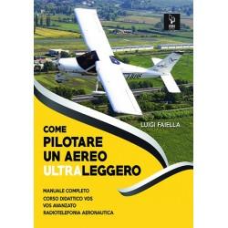 Come Pilotare un aereo ultraleggero ( L.Faiella)